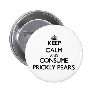 Keep calm and consume Prickly Pears Pins