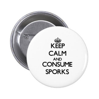 Keep calm and consume Sporks Pin