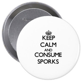 Keep calm and consume Sporks Pinback Button