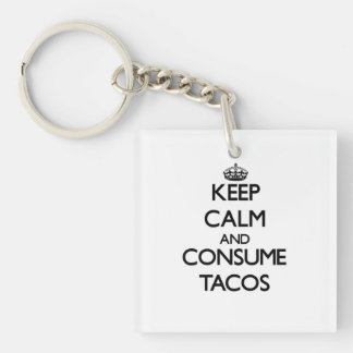 Keep calm and consume Tacos Single-Sided Square Acrylic Key Ring