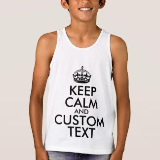 Keep Calm and Create Your Own Make Add Text Here Singlet