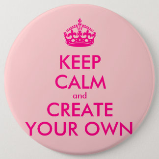 Keep calm and create your own - Pink 6 Cm Round Badge