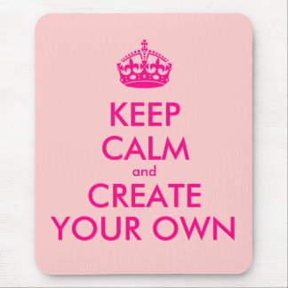 Keep calm and create your own - Pink Mouse Pad
