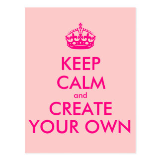 Keep calm and create your own - Pink Postcard