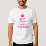 Keep calm and create your own - Pink T Shirts