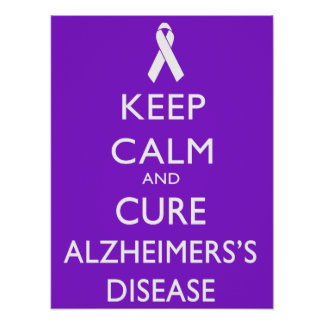 Keep calm and Cure Alzheimer's disease Poster