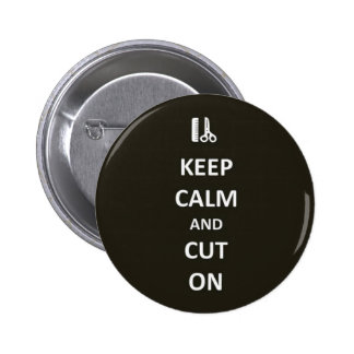 Keep calm and cut on 6 cm round badge