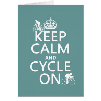 Keep Calm and Cycle On in any color Cards