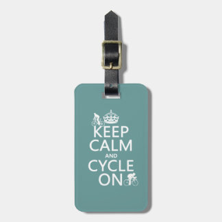 Keep Calm and Cycle On (in any color) Luggage Tag