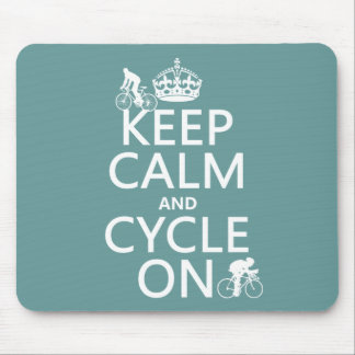 Keep Calm and Cycle On (in any color) Mouse Pad
