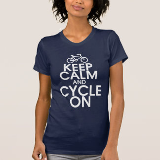 Keep Calm and Cycle On Shirt