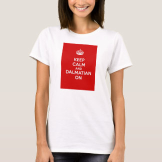 Keep Calm and Dalmatian On T-Shirt