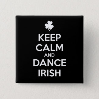 KEEP CALM and DANCE IRISH 15 Cm Square Badge