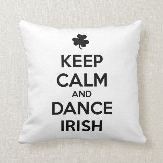 KEEP CALM and DANCE IRISH Throw Pillow