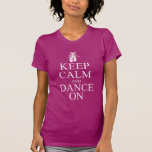 Keep Calm and Dance On Ballerina Shoes T-shirts