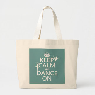 Keep Calm and Dance On (ballet) (all colors) Jumbo Tote Bag