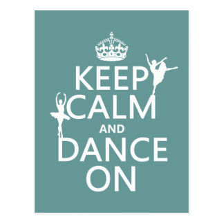 Keep Calm and Dance On (ballet) (all colours) Postcard
