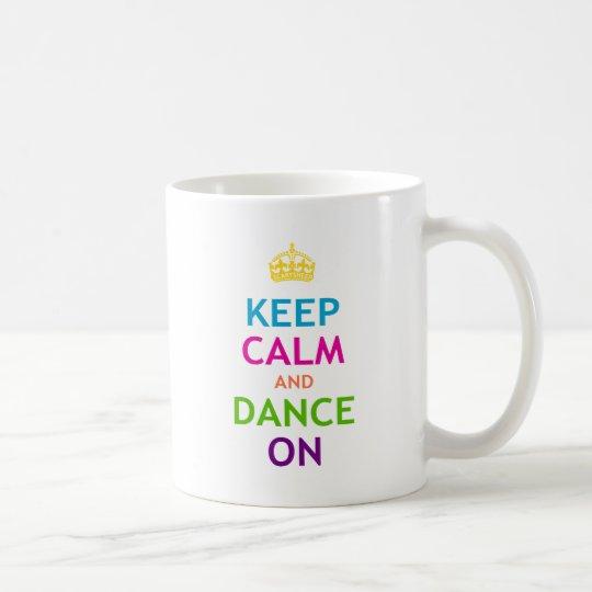 Keep Calm and Dance On Coffee Mug