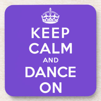 Keep Calm and Dance On Beverage Coasters