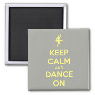 Keep Calm and Dance On Grey and Yellow Refrigerator Magnet
