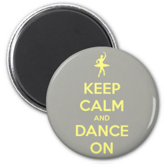Keep Calm and Dance On Grey and Yellow Round Magnets