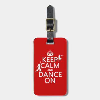 Keep Calm and Dance On (in all colors) Bag Tag