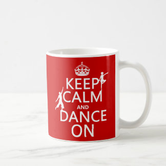 Keep Calm and Dance On (in all colors) Basic White Mug