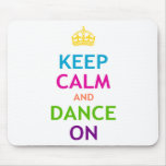 Keep Calm and Dance On Mouse Mats