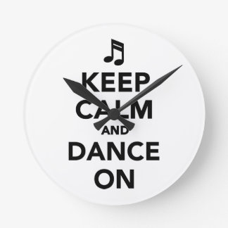 Keep calm and dance on round clock