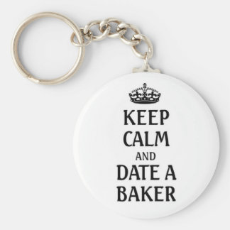 Keep calm and date a baker key ring