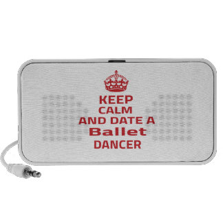 Keep calm and date a Ballet dancer Portable Speakers