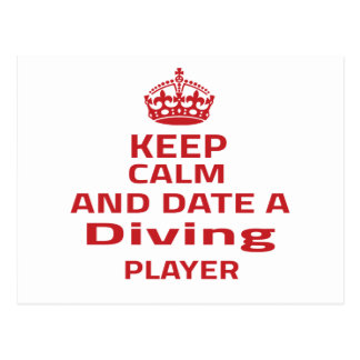 Keep calm and date a Diving player Post Cards