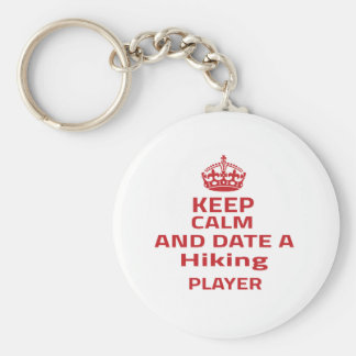 Keep calm and date a Hiking player Keychains