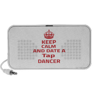 Keep calm and date a Tap dancer Portable Speakers