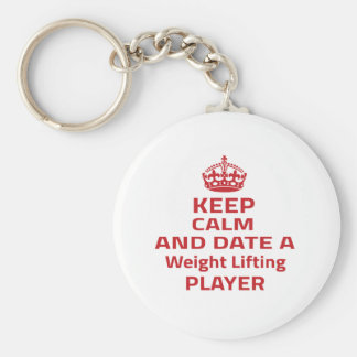 Keep calm and date a Weight Lifting player Key Chain