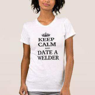 Keep calm and date a Welder T-shirts