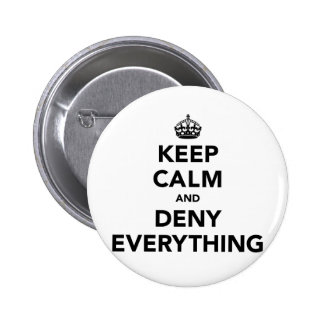 Keep Calm and Deny Everything 6 Cm Round Badge