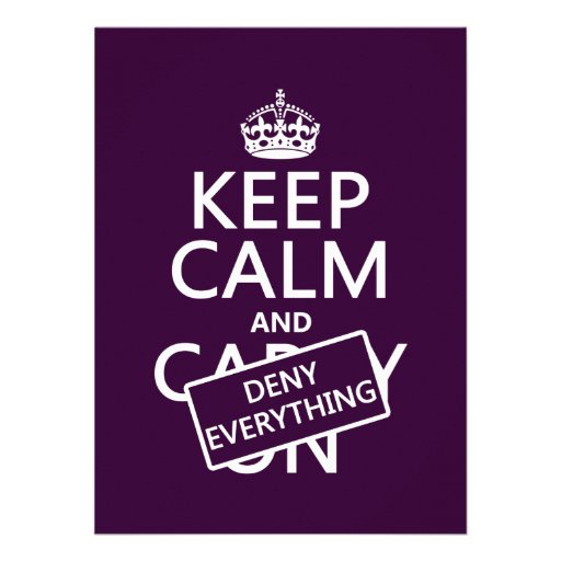 Keep Calm and Deny Everything - all colors Custom Invitations