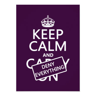 Keep Calm and Deny Everything - all colors 5.5x7.5 Paper Invitation Card