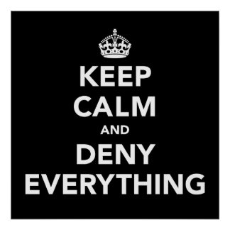 Keep Calm and Deny Everything Poster