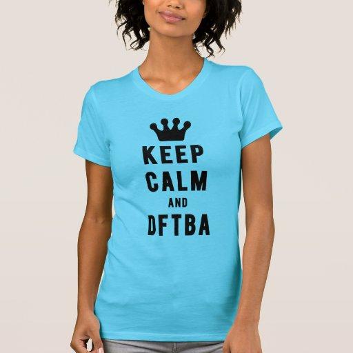 Keep Calm And DFTBA | Fresh Threads T Shirts