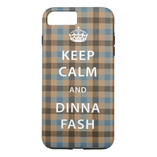 Keep Calm and Dinna Fash with Scottish Tartan iPhone 7 Plus Case
