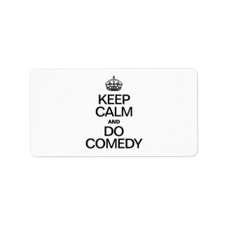 KEEP CALM AND DO COMEDY ADDRESS LABEL