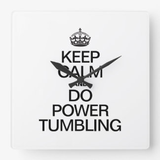 KEEP CALM AND DO POWER TUMBLING SQUARE WALL CLOCK