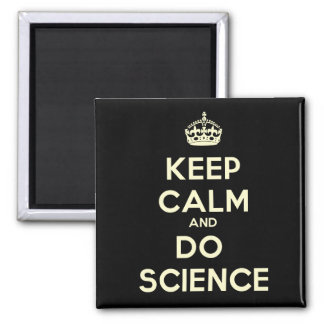 Keep Calm and Do Science Magnet