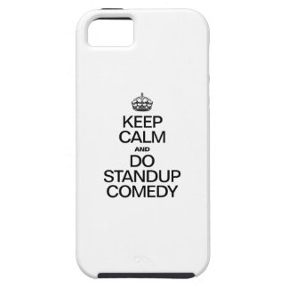 KEEP CALM AND DO STANDUP COMEDY CASE FOR THE iPhone 5