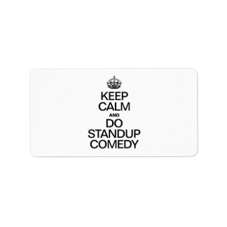 KEEP CALM AND DO STANDUP COMEDY ADDRESS LABEL