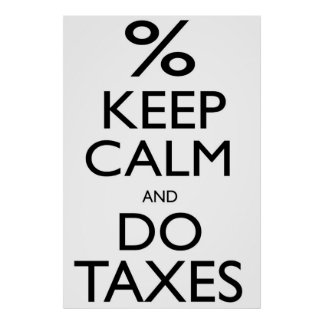 Keep Calm and Do Taxes Poster