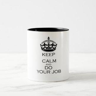 Keep calm and do your job Two-Tone coffee mug