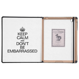 KEEP CALM AND DON'T BE EMBARRASSED COVER FOR iPad